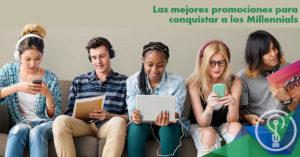 Las Mejores Promociones Para Conquistar A Los Millennials