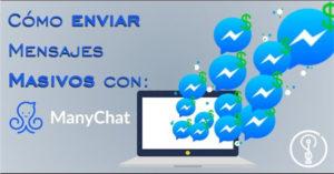 Cómo ENVIAR mensajes MASIVOS con ManyChat 2020